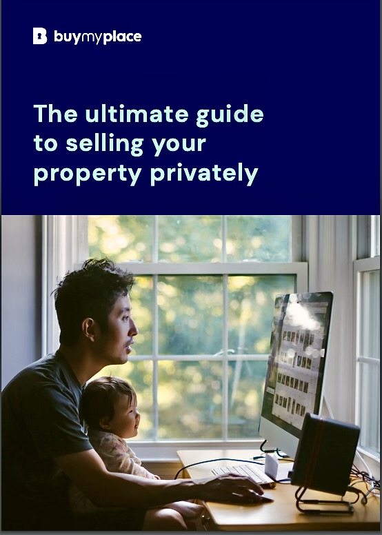 Buy My Place: The Ultimate Guide to Selling Your Property Privately e-Book.